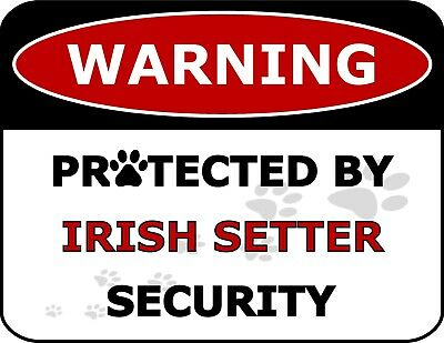 """Warning Protected By Irish Setter Security"" Laminated Dog Sign"