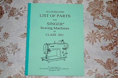 Illustrated Parts Manual to Adjust and Service Singer Class 20u Sewing Machines