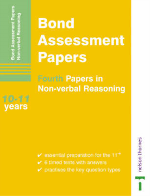 Bond Assessment Papers Fourth Papers in Non-verbal Reasoning 10-11 years: Fourth