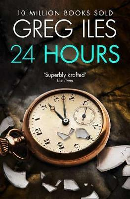 24 Hours by Greg Iles New Paperback / softback Book