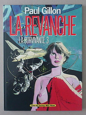 Paul Gillon   La Survivante 3  *  La Revanche   *  Eo 1988  Tttbe