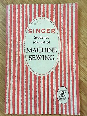 1957 Singer Student's Manual of MACHINE SEWING-Class 66 Machines,15-91 and 201-2