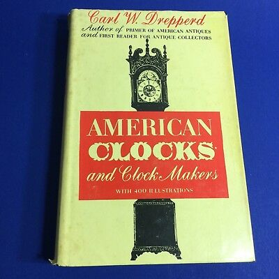 U0286, American Clocks and Clock Makers Hardcover – 1947  by Carl W Drepperd