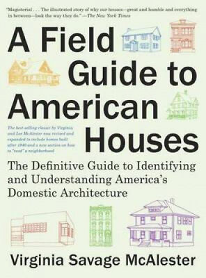 A Field Guide to American Houses (Revised): The Definitive Guide to