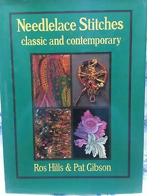 Needle Lace Stitches: Classic and Contemporary by Ros Hills (Author)