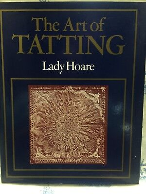 The Art of Tatting By Lady Katharin Hoare Introduction by H M The Queen Of Rouma