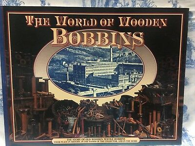 The World of Wooden Bobbins: The Story of Old Wooden Textile Bobbins Illustrated
