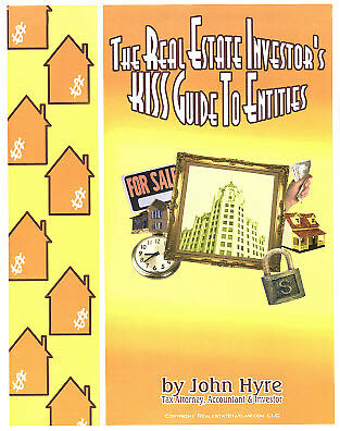 John Hyre, The Real Estate Investors KISS Guide To Entities