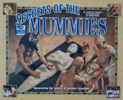 Secrets of the Mummies:Uncovering the Bodies of Ancient Egyptians Paperback 2000