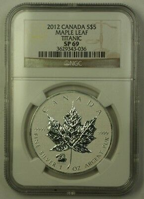 2012 Canada Silver $5 Maple Leaf 1 oz of .999 Pure Titanic NGC SP-69