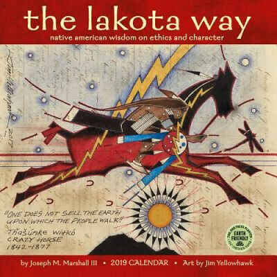 Lakota Way 2019 Wall Calendar: Native American Wisdom on Ethics and Character.