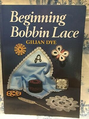 Beginning Bobbin Lace by Gilian Dye   - NEW book