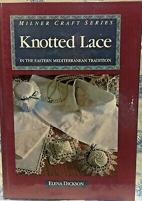 Knotted Lace in the Eastern Mediterranean Tradition by Elena Dickson