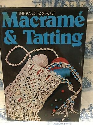 Basic Book of Macrame and Tatting Hardcover – 1973  by Octopus  1st edi.