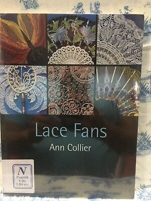 Lace Fans. By Ann Collier. Published by B. T. Batsford. Used Excellent Condition