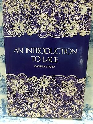 An Introduction to Lace Hardcover – 1973 by Gabrielle Pond