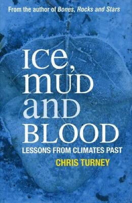 Ice, Mud and Blood: Lessons from Climates Past (Macmillan Science).