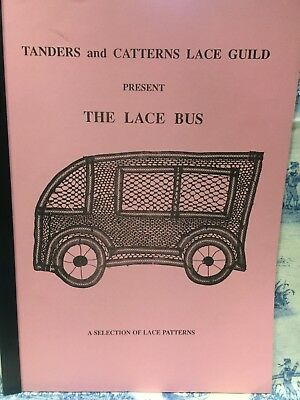 TANDERS & CATTERNS  LACE GUILD  Present THE LACE BUS  a SELECTION OF LACE PATTER