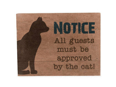 Cat Lover Wood Pallet Box Sign - Notice - All Guests Must Be Approved by the Cat