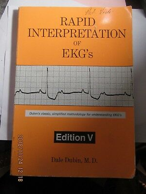 Rapid Interpretation of EKG's: Dubin's Classic, Simplified Methodology for Under