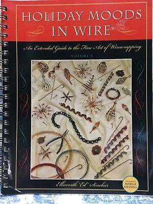 Holiday Moods in Wire: An Extended Guide to the Fine Art of Wire Wrapping Spiral
