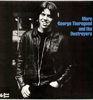 George Thorogood & The Destroyers ~ More... ~ 1980 Uk 10-Track Stereo Lp Record
