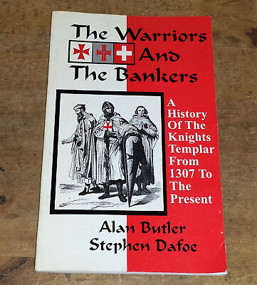 The Warriors and the Bankers History of the Knights Templar by Butler & Dafoe