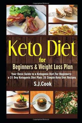 Keto Diet for Beginners & Weight Loss Plan by S.J. Cook Paperback 1521903700 NEW