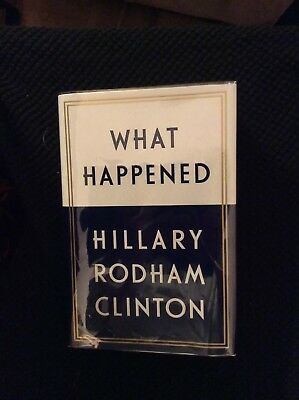 Hillary Rodham Clinton WHAT HAPPENED SIGNED in person, 1st edition, 1st printing