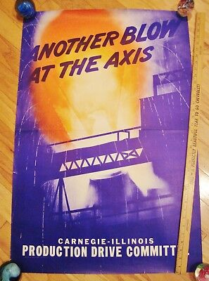 """Original 1942 WW II POSTER """"ANOTHER BLOW TO AXIS"""" Carnegie Steel 24"""" X 36"""" VG+"""