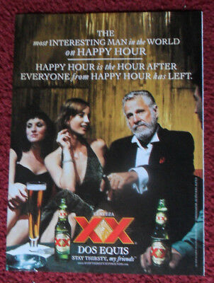 2007 Print Ad Dos Equis XX Beer ~ The Most Interesting Man in the World Thirsty