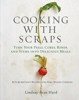 Cooking with Scraps by Lindsay-Jean Hard (2018, eBooks)