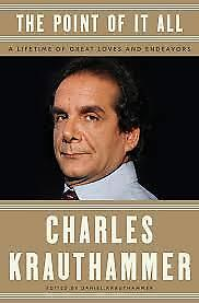 The Point of It All: A Lifetime by Charles Krauthammer Hardcover 2018 NEW-Free