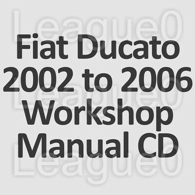 Fiat Ducato (Type 244) 2002 to 2006 Workshop, Service and Repair Manual on CD