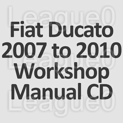Fiat Ducato (Type 250) 2007 to 2010 Workshop, Service and Repair Manual on CD