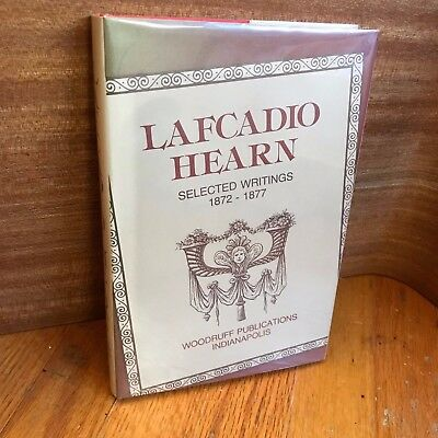"""""""Selected Writings 1872-1877"""" LAFCADIO HEARN First Edition 1979 Hardcover Cult"""