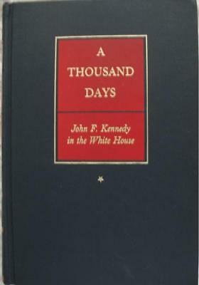 A Thousand Days - John F Kennedy in the White House