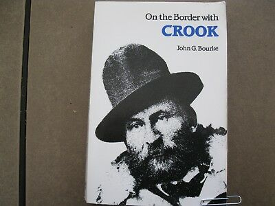 On The Border with Crook--Captain John G. Bourke--1891