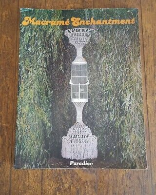 Macrame Enchantment 1977 With 19 Projects Hangers, Shades, Belts