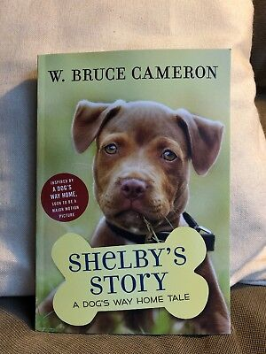 New Shelby's Story, By W. Bruce Cameron, A Dog's Way Home Tale, Paperback