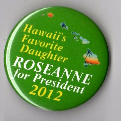 Roseanne Barr political campaign button pin 2012 Peace Freedom Party Hawaii