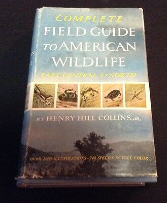 Complete Field Guide to American Wildlife by Henry Hill Collins Jr. HC/DJ 1959