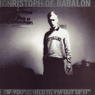 Christoph de Babalon   CD   If You're Into It, I'm out of It   drones breakbeats