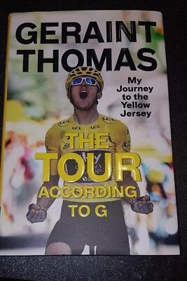 Signed 1st- The Tour According to G My Journey to Yellow Jersey Geraint Thomas
