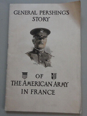 General Pershings Story of The American Army in France, WWI Unit History Book