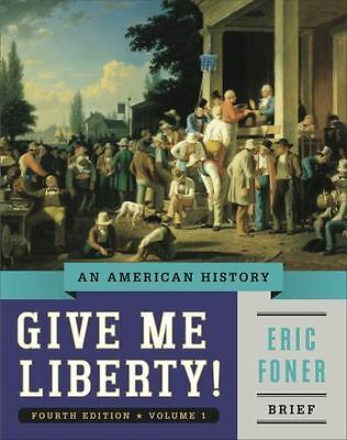 Give Me Liberty!: An American History (Brief Fourth Edition)  (Vol. 1) by Foner