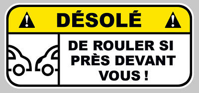 STICKER ATTENTION DESOLE CONDUITE COLLER DROLE AUTOCOLLANT 12X5,5cm DA144