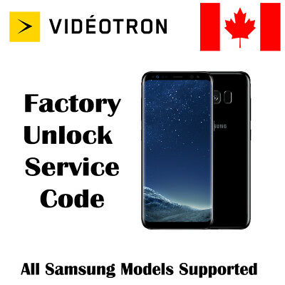 Videotron Canada Official Factory Unlock Service Code For Samsung All Models