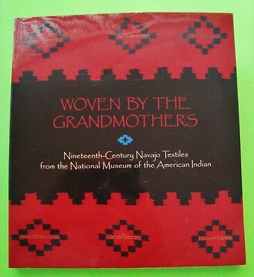 NAVAJO TEXTILES - WOVEN BY THE GRANDMOTHERS Smithsonian ILLUSTRATED 1st 1996