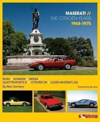 Maserati - The Citroën Years 1968 - 1975 By Marc Sonnery